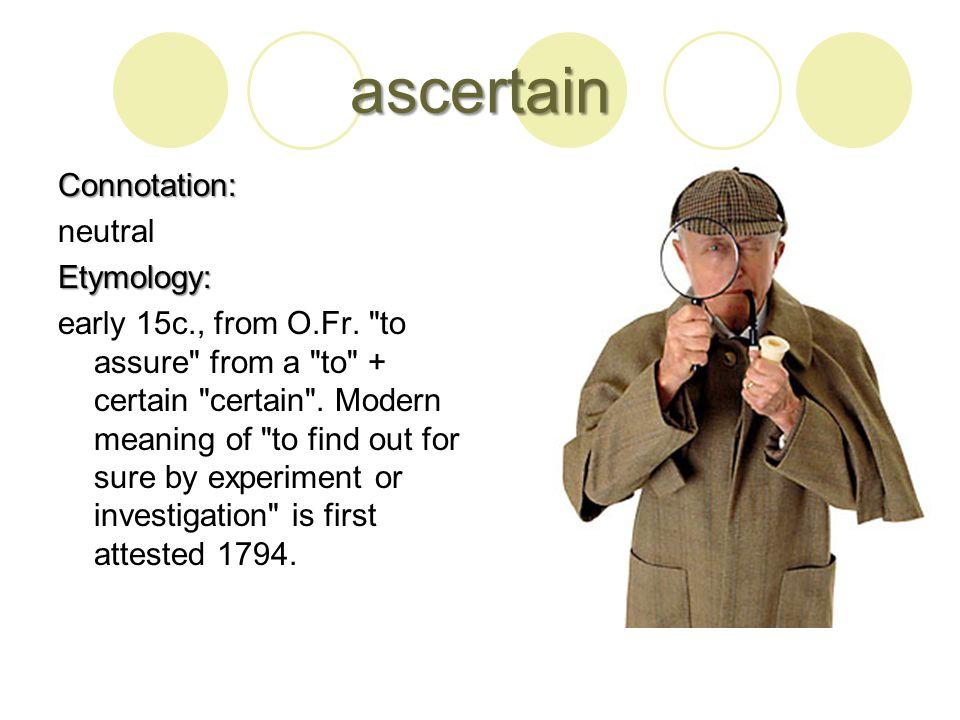 attainment Connotation: neutralEtymology: O.Fr.
