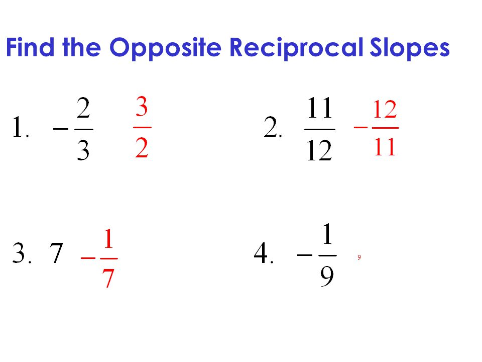 Find the Opposite Reciprocal Slopes