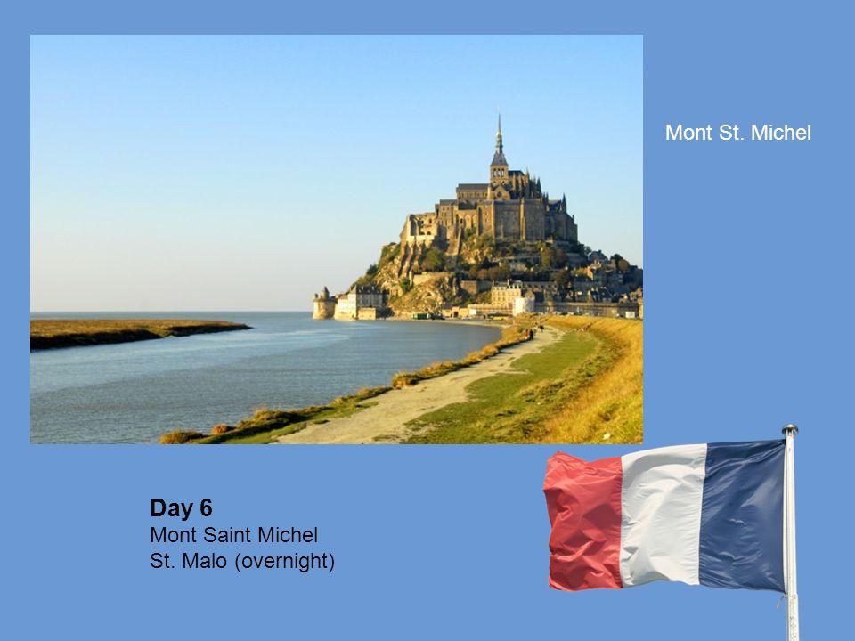 Day 6 Mont Saint Michel St. Malo (overnight) Mont St. Michel