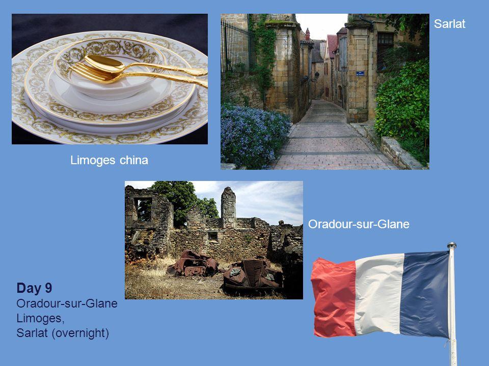 Sarlat Day 9 Oradour-sur-Glane Limoges, Sarlat (overnight) Limoges china Oradour-sur-Glane