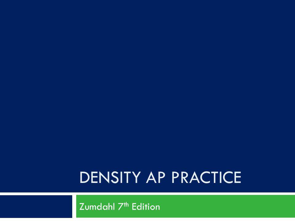DENSITY AP PRACTICE Zumdahl 7 th Edition