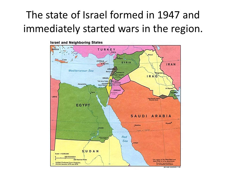 The state of Israel formed in 1947 and immediately started wars in the region.