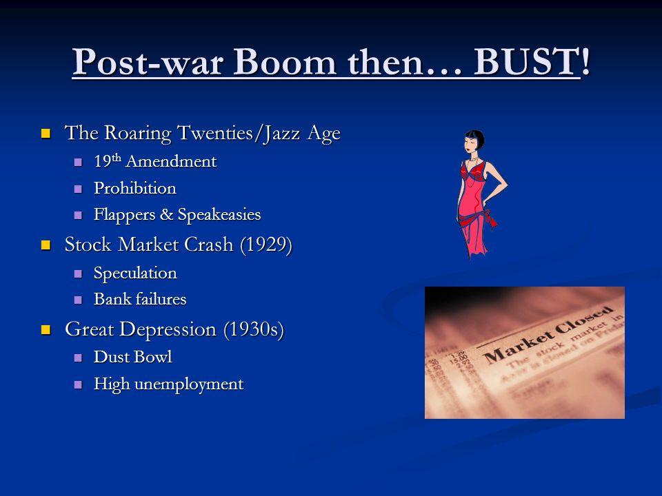 Post-war Boom then… BUST.