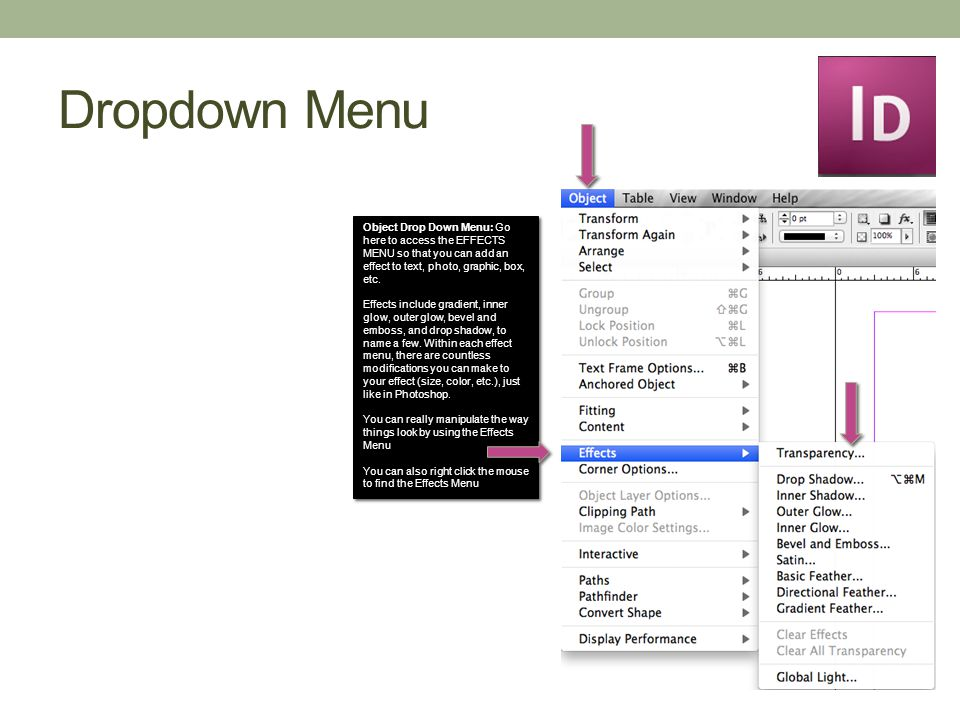 Dropdown Menu Object Drop Down Menu: Go here to access the EFFECTS MENU so that you can add an effect to text, photo, graphic, box, etc.