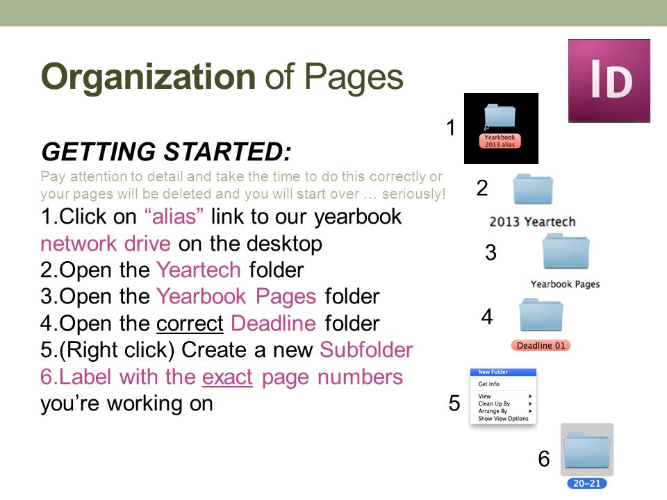 Organization of Pages GETTING STARTED: Pay attention to detail and take the time to do this correctly or your pages will be deleted and you will start over … seriously.