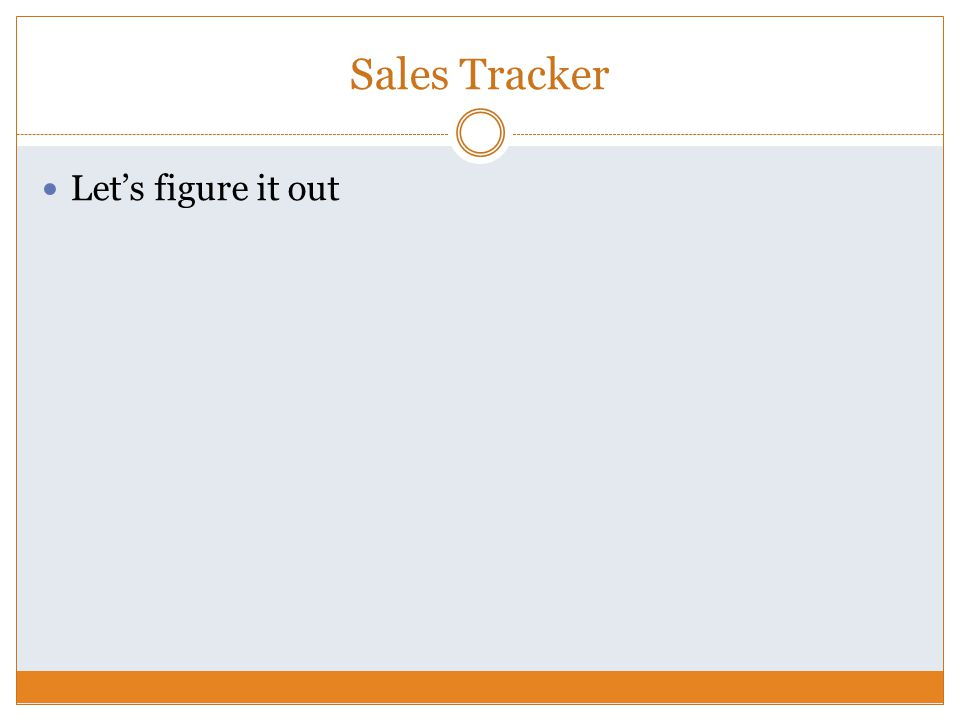 Sales Tracker Let's figure it out