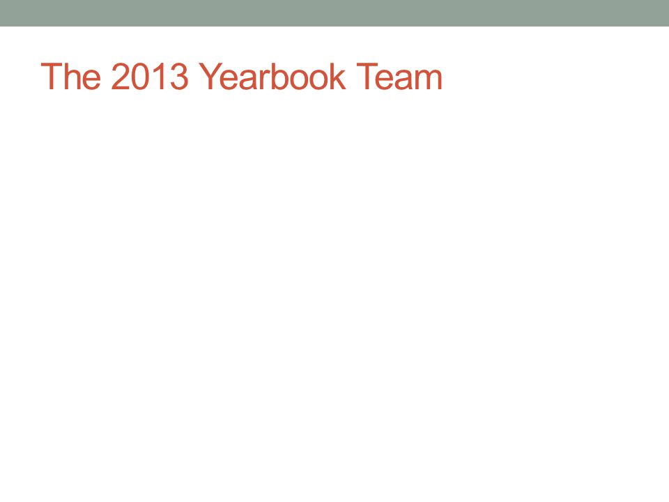 The 2013 Yearbook Team