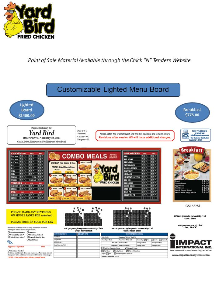 Point of Sale Material Available through the Chick N Tenders Website Customizable Lighted Menu Board Lighted Board $1400.00 Breakfast $775.00