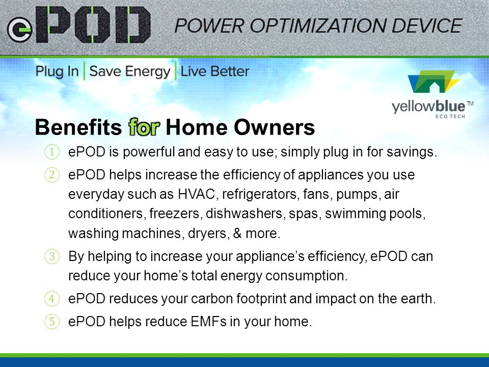 TM ① ePOD is powerful and easy to use; simply plug in for savings.