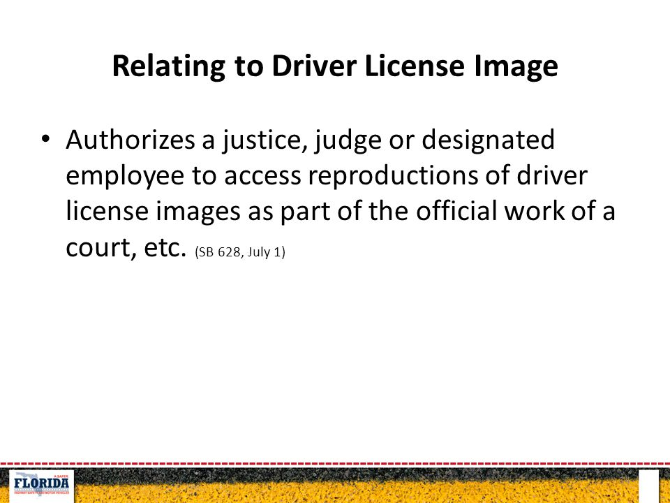 Relating to Driver License Image Authorizes a justice, judge or designated employee to access reproductions of driver license images as part of the of