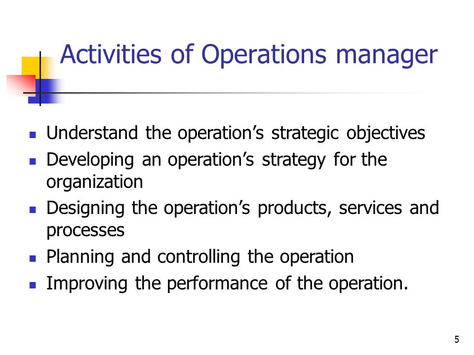 16 Operations Strategy Operations strategy is the total patterns of decisions and actions which set the role, objectives and activities of the operation so that they contribute to, and support, the organisation's business strategy