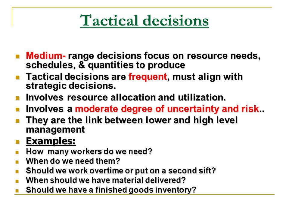 Strategic decisions senior management responsibility senior management responsibility More broad in nature More broad in nature Determine the success