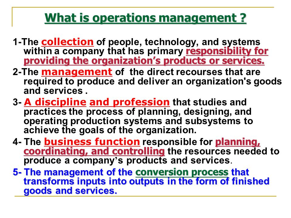1- What is operations management (OM)? OM definition OM definition Responsibilities of operations managers Responsibilities of operations managers Dif