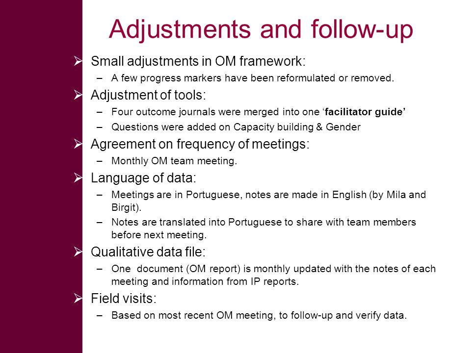 Adjustments and follow-up  Small adjustments in OM framework: –A few progress markers have been reformulated or removed.