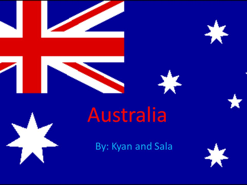 Australia By: Kyan and Sala