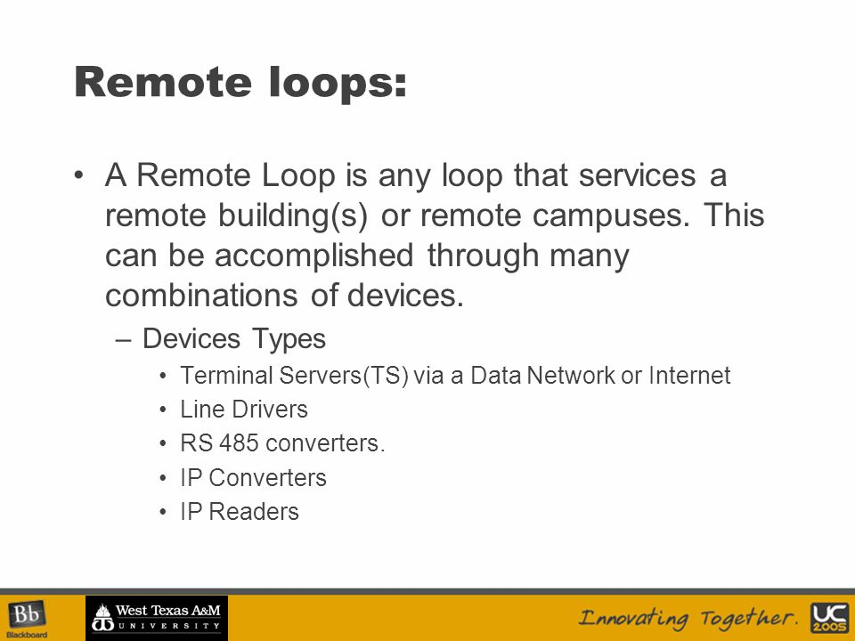 Remote loops: A Remote Loop is any loop that services a remote building(s) or remote campuses.