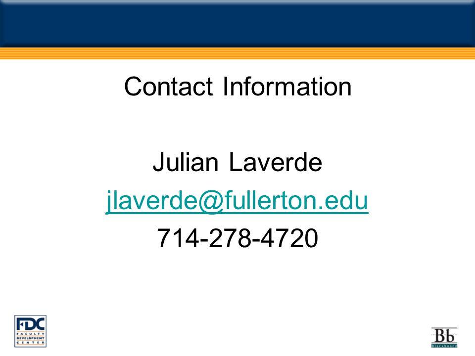 Contact Information Julian Laverde jlaverde@fullerton.edu 714-278-4720