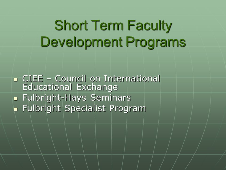 Short Term Faculty Development Programs CIEE – Council on International Educational Exchange CIEE – Council on International Educational Exchange Fulb
