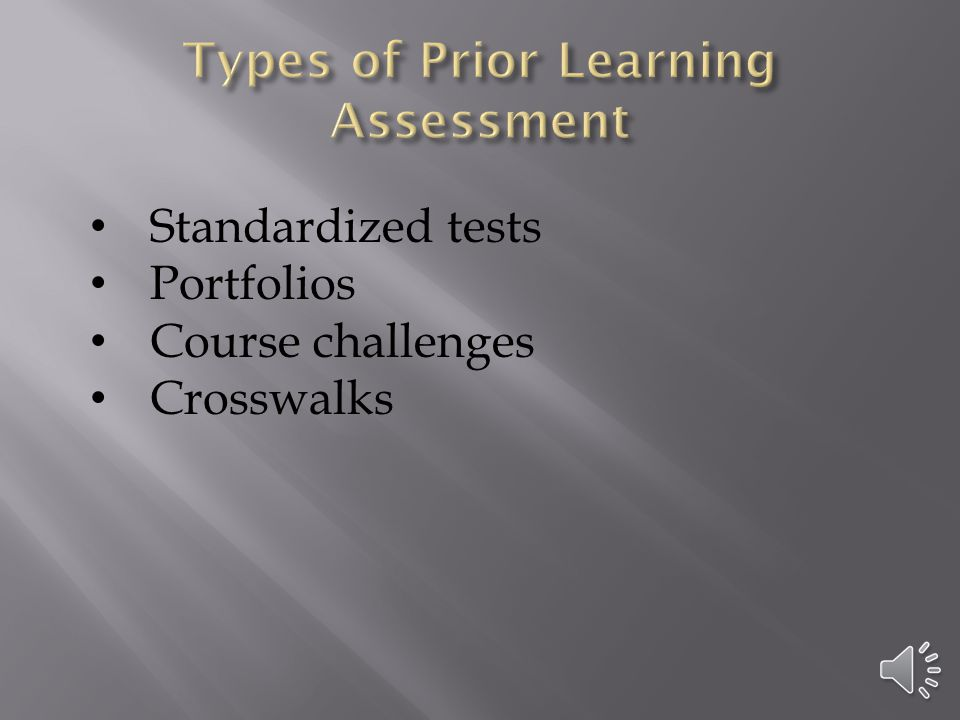 Standardized tests Portfolios Course challenges Crosswalks