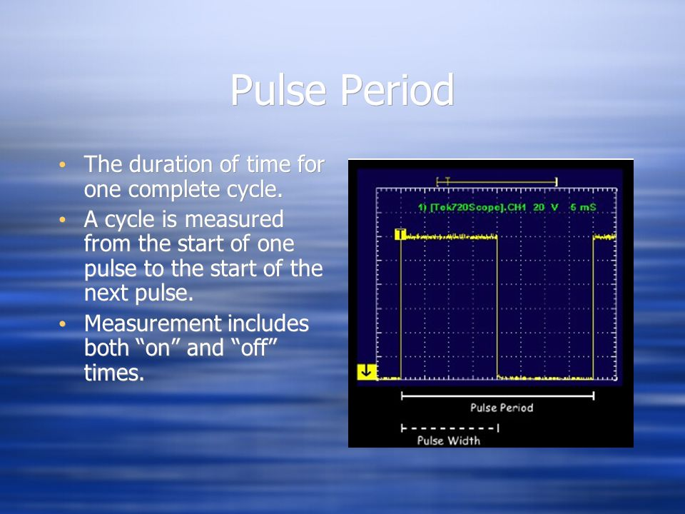 Pulse Period The duration of time for one complete cycle. A cycle is measured from the start of one pulse to the start of the next pulse. Measurement
