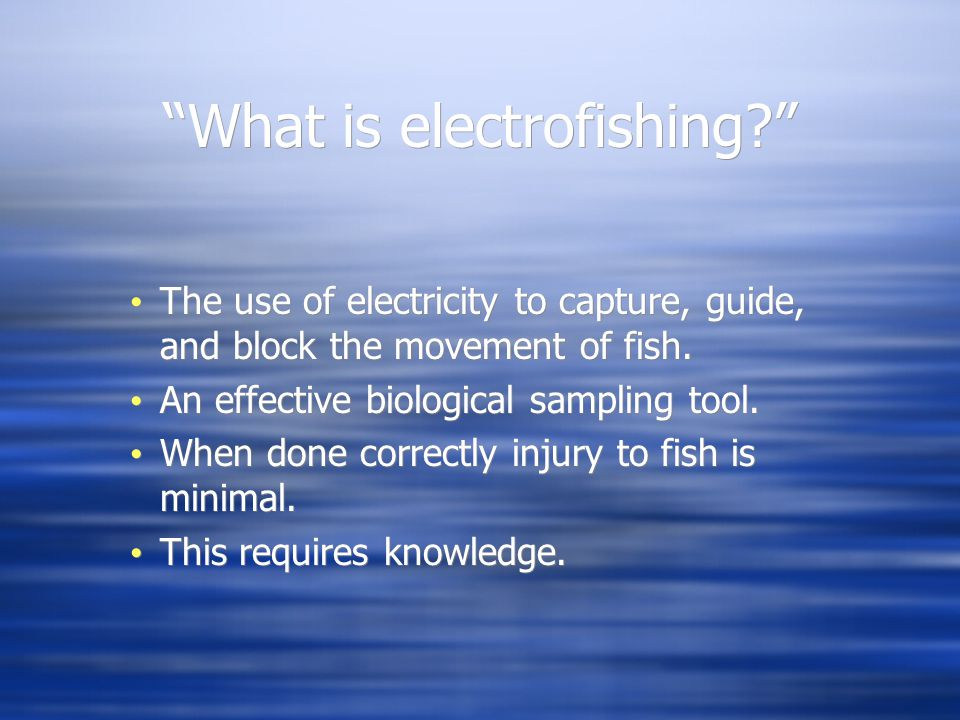 History of Electrofishing  Started in the late nineteenth century.
