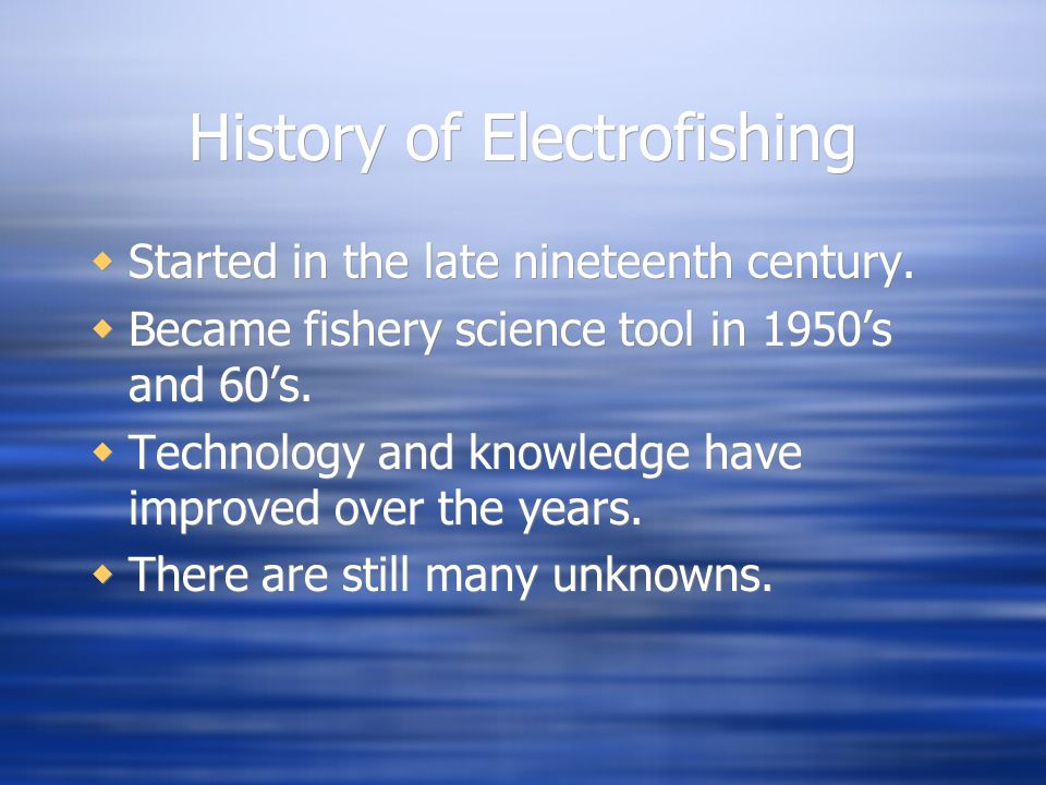 Why is it Important to be Knowledgeable? Electrofishers have enough power to kill you.
