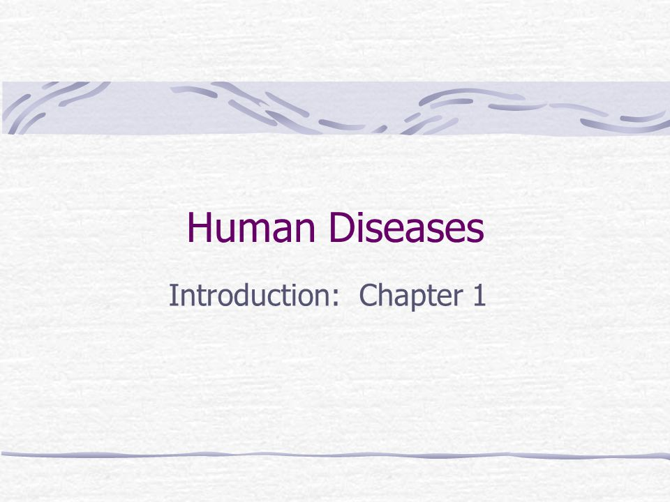 Human Diseases Introduction: Chapter 1