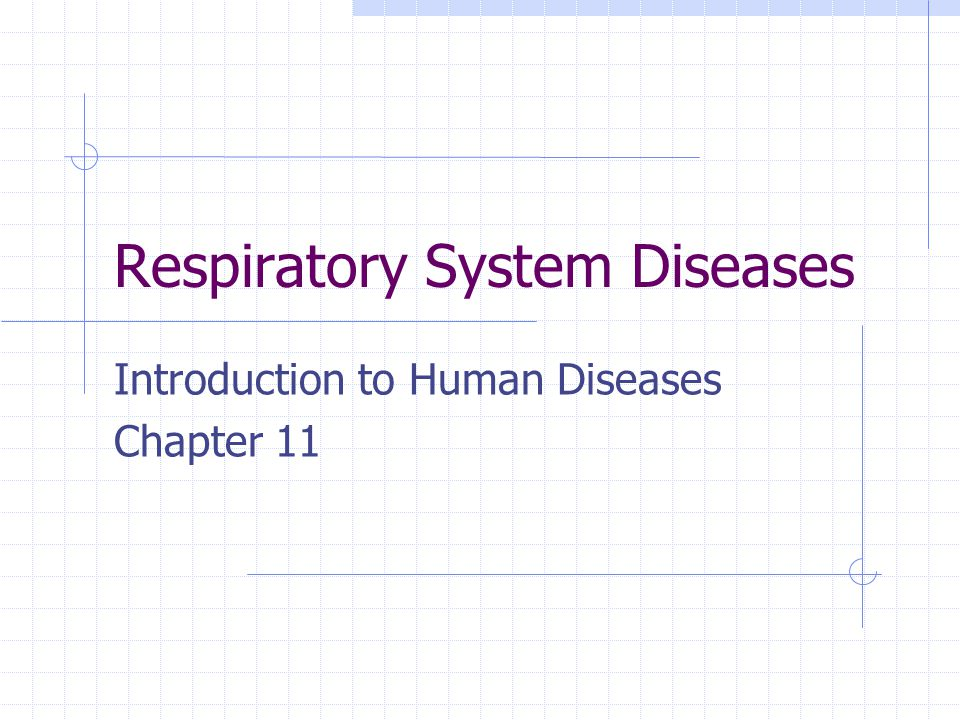 Respiratory System Diseases Introduction to Human Diseases Chapter 11