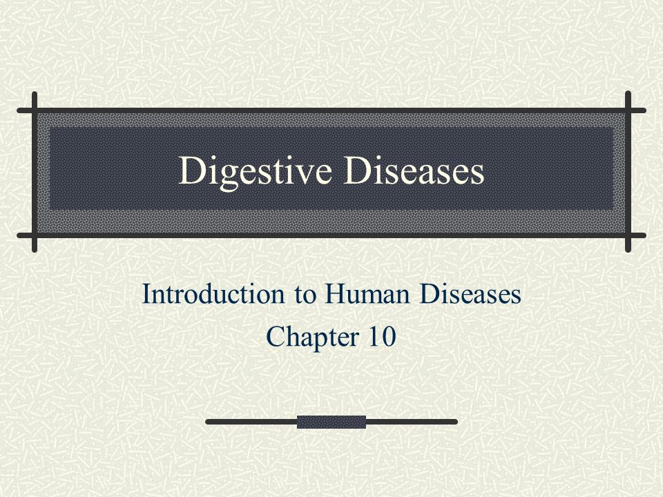 Digestive Diseases Introduction to Human Diseases Chapter 10