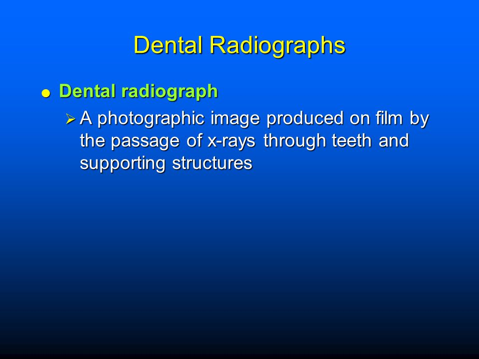 The Importance of Dental Radiographs  A necessary component of comprehensive care  Essential for diagnostic purposes  Enable the dental professional to identify many conditions that may otherwise go undetected