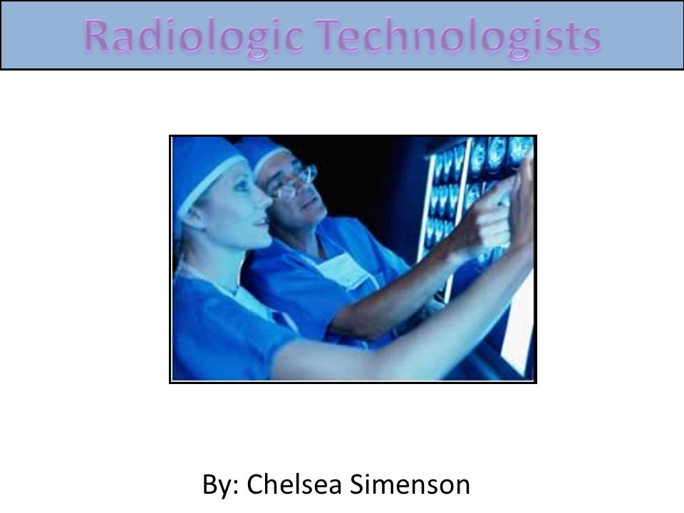 Also called radiographers Take x-rays of the human body(images of the human body) Administer nonradioactive materials into the patients bloodstreams Make sure that every thing is safe for the procedure