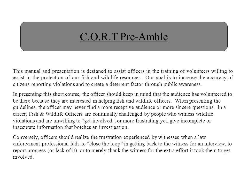Recognize the Crime Be aware of Hunting & Fishing Seasons Recognize that tribal hunting seasons differ from ours Use the Regulations to verify what you witnessed is a violation After checking and you are not certain it is a violation, document and report it.