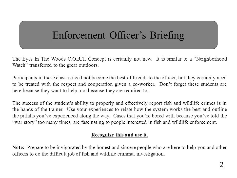 Enforcement Officer's Briefing The Eyes In The Woods C.O.R.T.