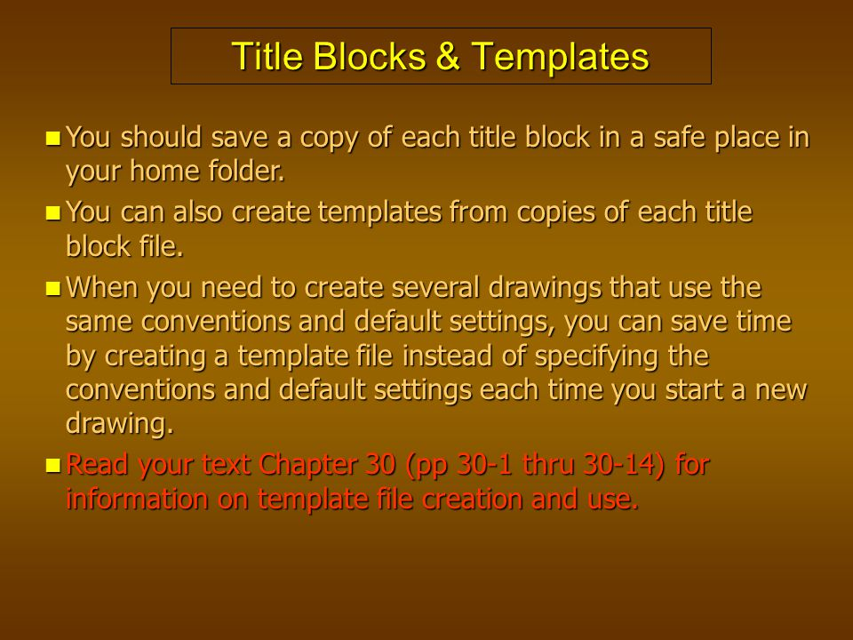 Title Blocks & Templates You should save a copy of each title block in a safe place in your home folder. You should save a copy of each title block in