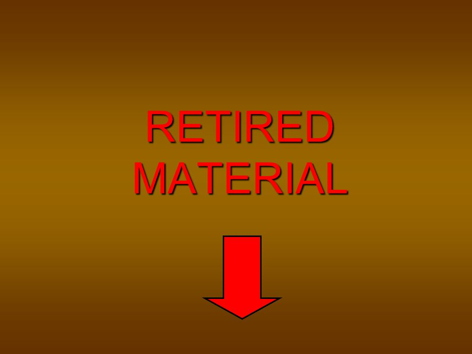RETIRED MATERIAL