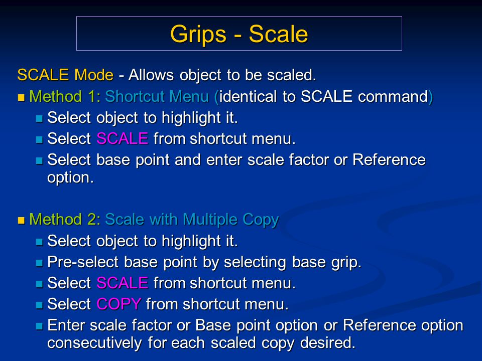 Grips - Scale SCALE Mode - Allows object to be scaled.