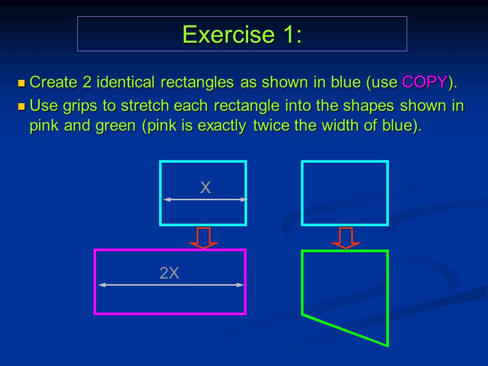 Exercise 1: Create 2 identical rectangles as shown in blue (use COPY).