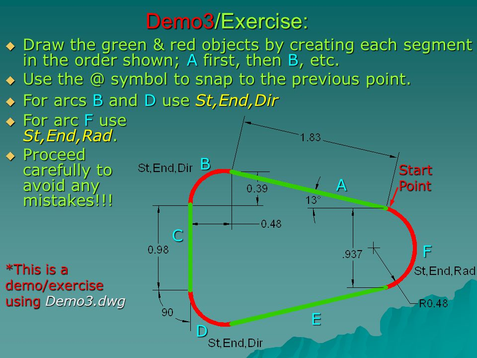 Demo3/Exercise:  Draw the green & red objects by creating each segment in the order shown; A first, then B, etc.
