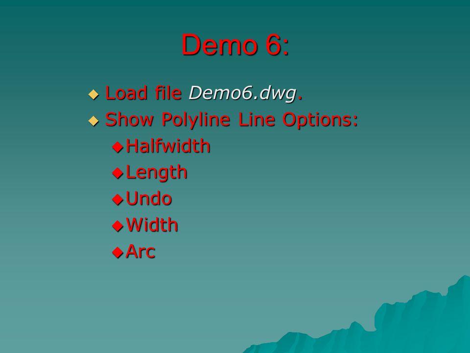 Demo 6:  Load file Demo6.dwg.