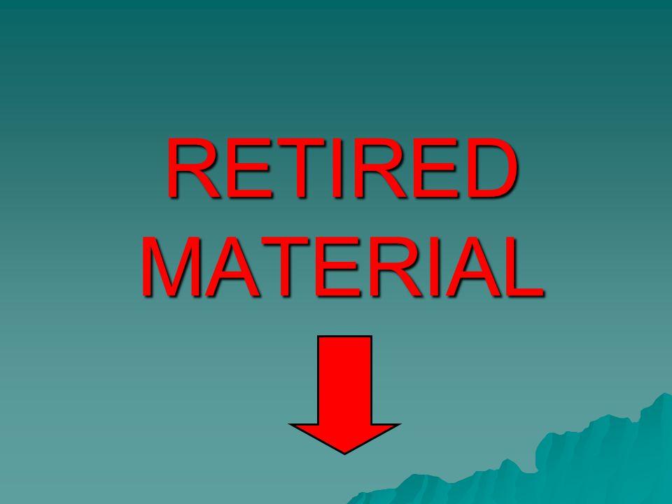 RETIRED MATERIAL