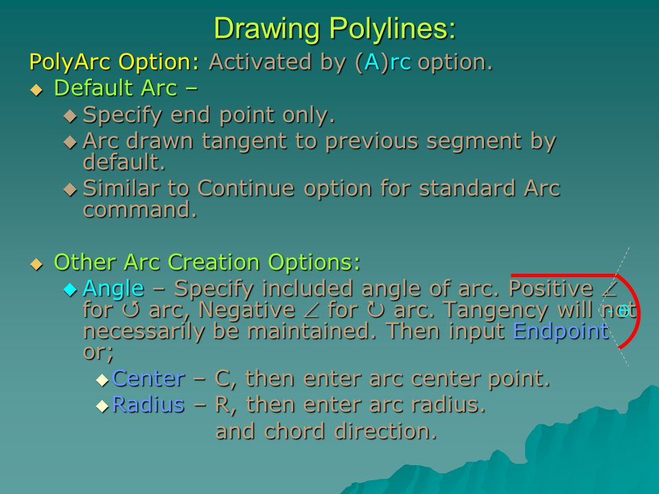 PolyArc Option: Activated by (A)rc option.  Default Arc –  Specify end point only.