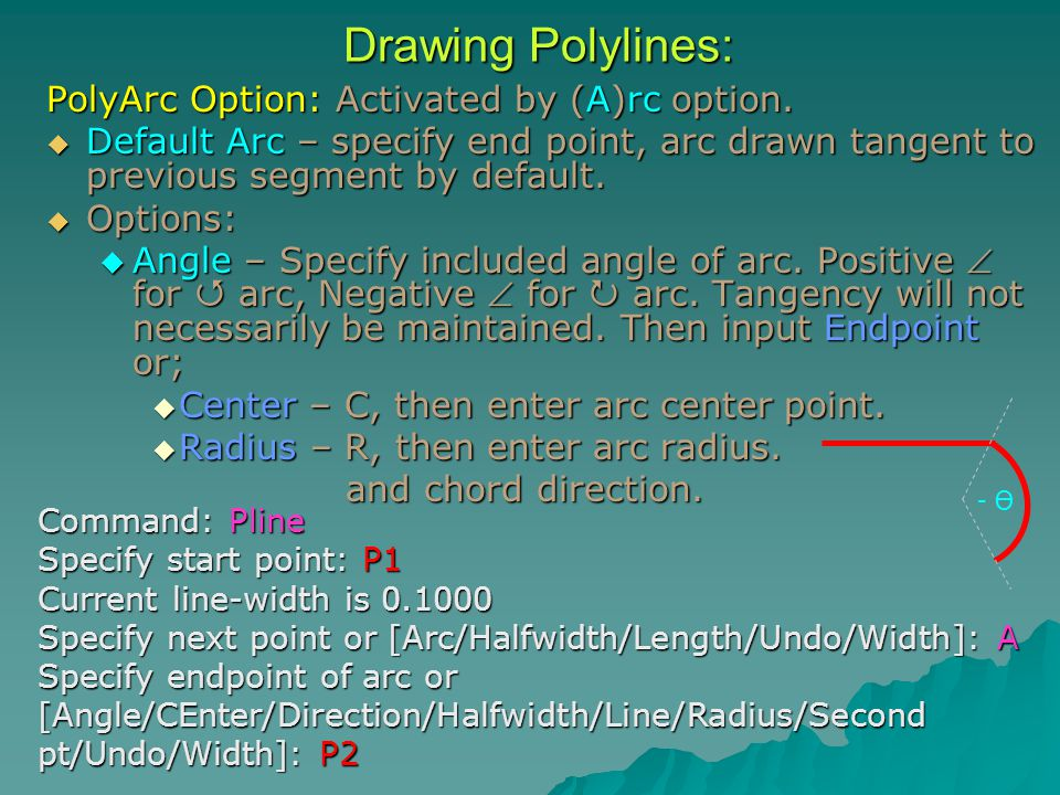 Drawing Polylines: PolyArc Option: Activated by (A)rc option.