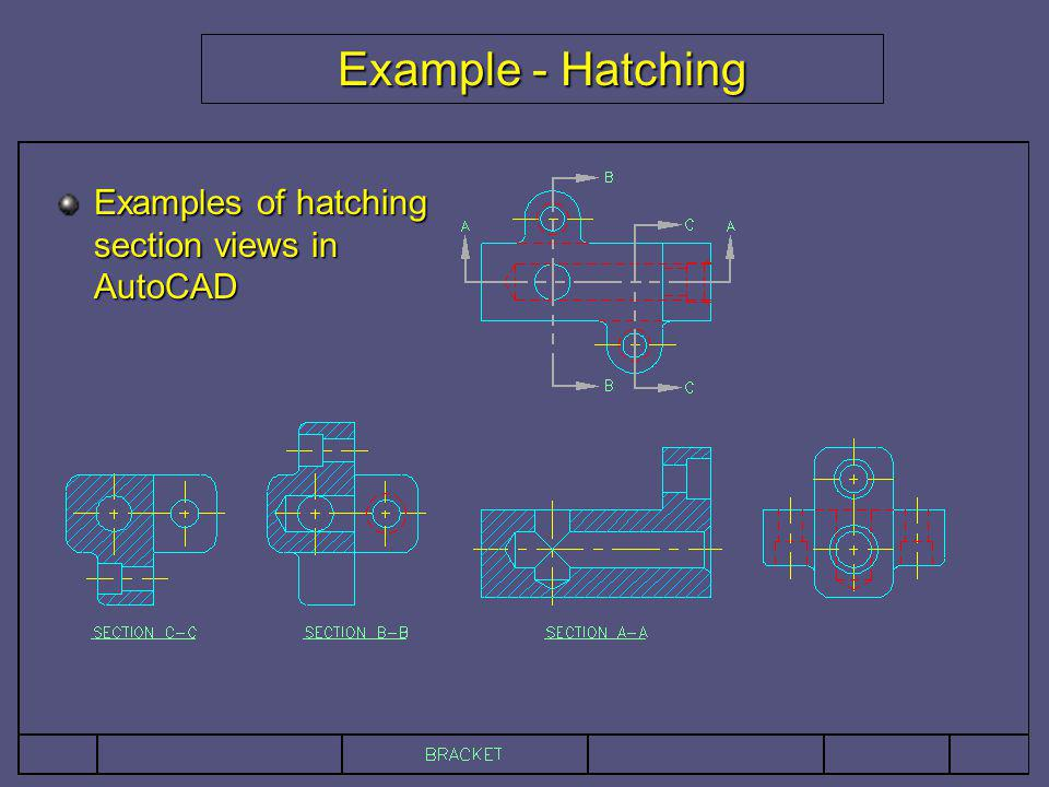 Example - Hatching Examples of hatching section views in AutoCAD