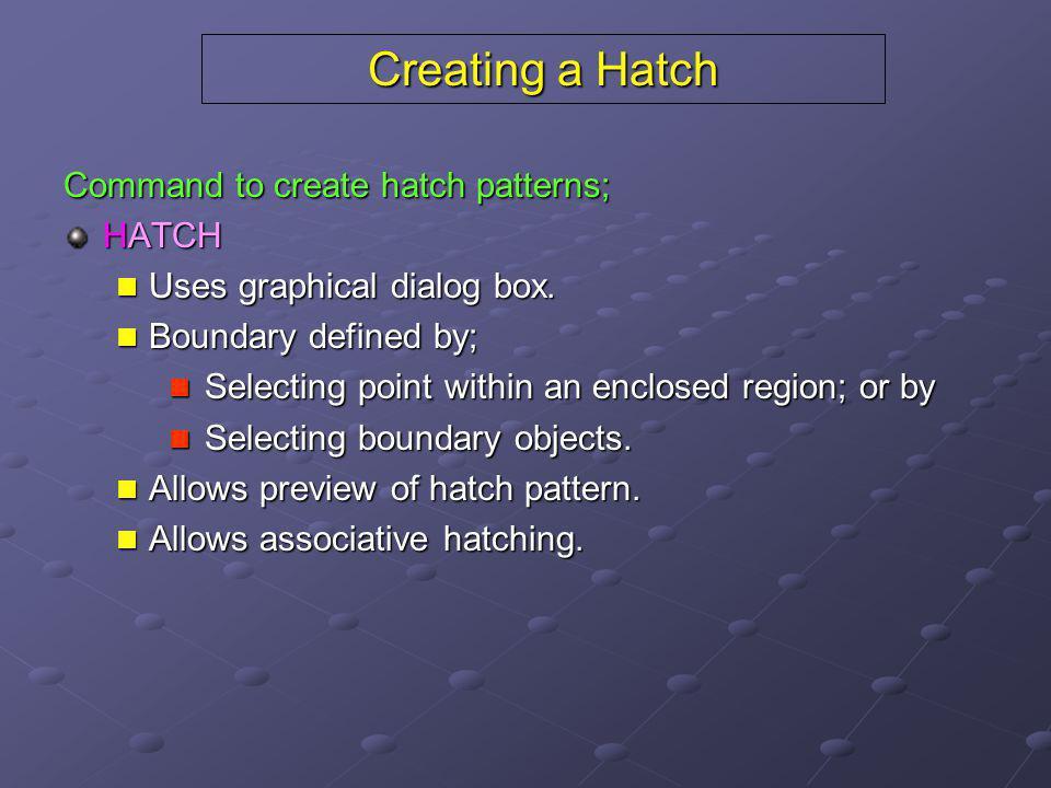 Hatch Patterns Selecting a Hatch Pattern: TYPE – sets the hatch pattern type.