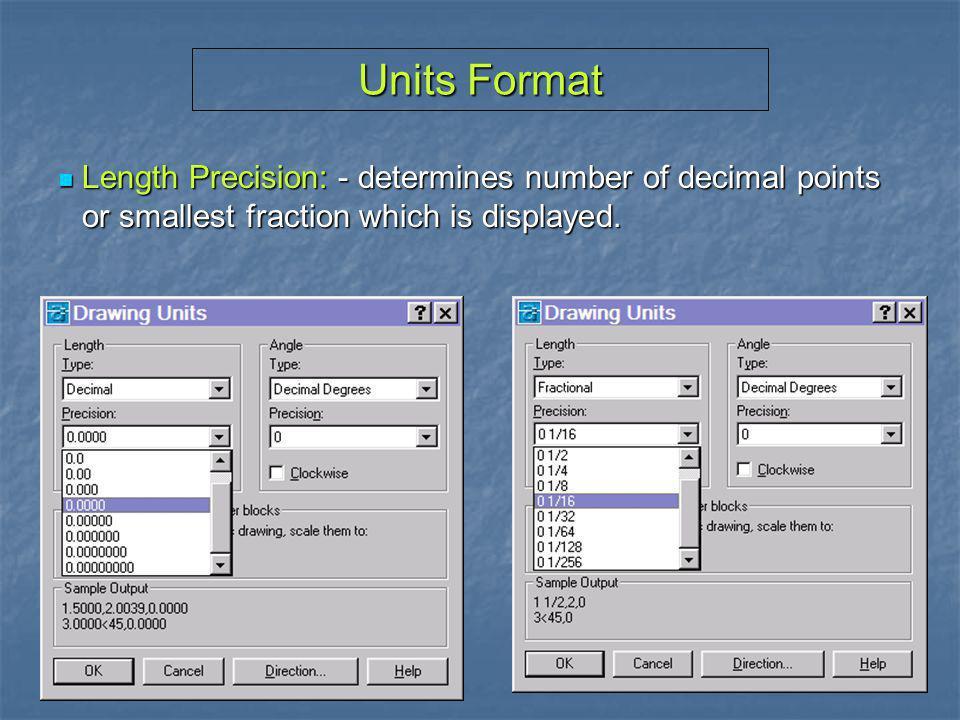 Units Format Angle Type: Angle Type: Decimal Deg.34.50 Decimal Deg.