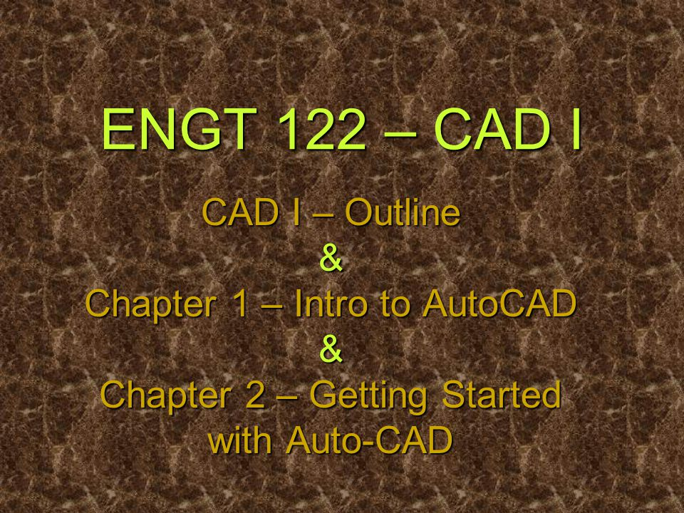 CAD I - Outline Chap 1 – Introduction to AutoCAD Chap 1 – Introduction to AutoCAD Chap 2 – Getting Started Chap 2 – Getting Started Chap 3 – Drawing Commands Chap 3 – Drawing Commands Chap 4 – Drawing Aids Chap 4 – Drawing Aids Chap 5 – Editing Commands Chap 5 – Editing Commands Chap 6 – Editing with Grips Chap 6 – Editing with Grips Chap 7 – Controlling Drawing Display & Creating Text Chap 7 – Controlling Drawing Display & Creating Text Chap 13 – Hatching Chap 13 – Hatching Chap 14 – Blocks Chap 14 – Blocks