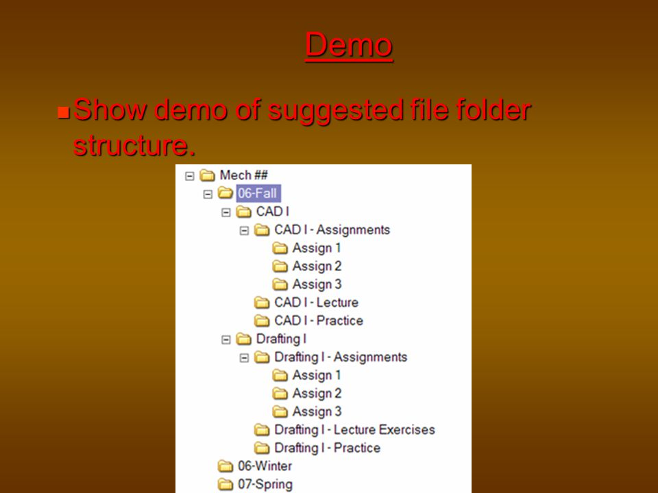 Demo Show demo of suggested file folder structure. Show demo of suggested file folder structure.