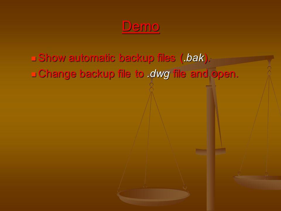 Show automatic backup files (.bak). Show automatic backup files (.bak). Change backup file to.dwg file and open. Change backup file to.dwg file and op