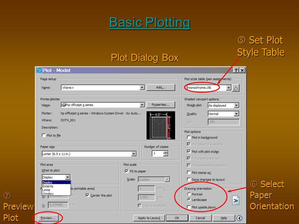 Basic Plotting Plot Dialog Box  Select Paper Orientation  Set Plot Style Table  Preview Plot