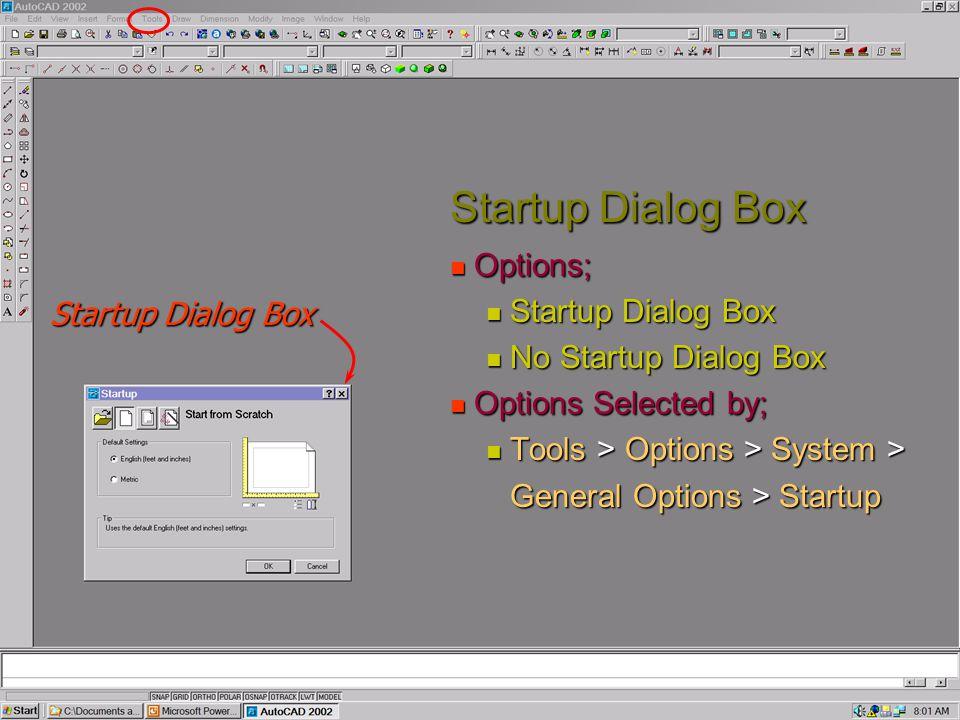 Startup Dialog Box Options; Options; Startup Dialog Box Startup Dialog Box No Startup Dialog Box No Startup Dialog Box Options Selected by; Options Se
